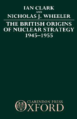 british-origins-of-nuclear-strategy-1945-the