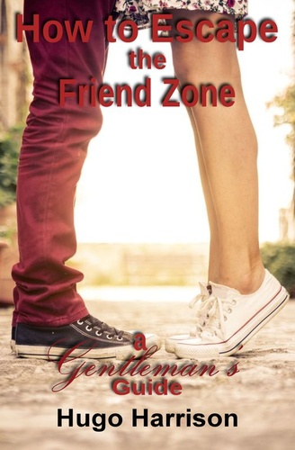 how-to-escape-the-friend-zone-a-gentleman