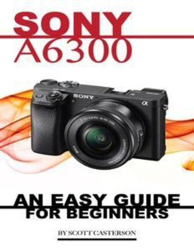 sony-a6300-any-easy-guide-for-beginners
