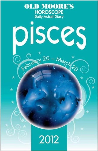 old-moore-horoscope-2012-pisces