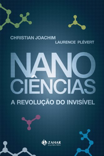 NANOCIENCIAS - A REVOLUÇAO DO INVISIVEL