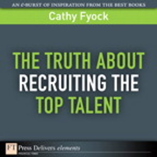 truth-about-recruiting-the-top-talent-the