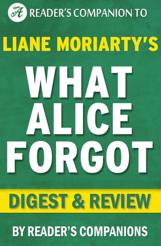 what-alice-forgot-by-liane-moriarty-digest