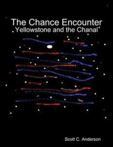 chance encounter - yellowstone and the chanal, the - 9781329555730