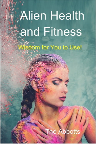 alien-health-fitness-wisdom-for-you-to-use