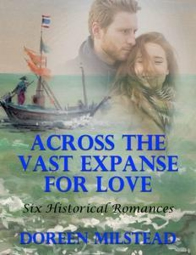 across-the-vast-expanse-for-love-six-historical