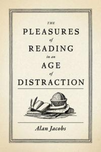 pleasures-of-reading-in-an-age-of-distraction-the