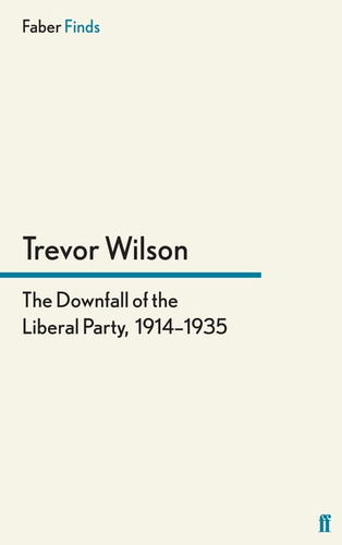 downfall of the liberal party, 1914-1935, the