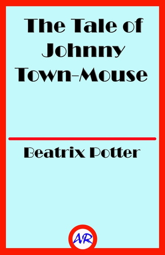 tale-of-johnny-town-mouse-illustrated-the