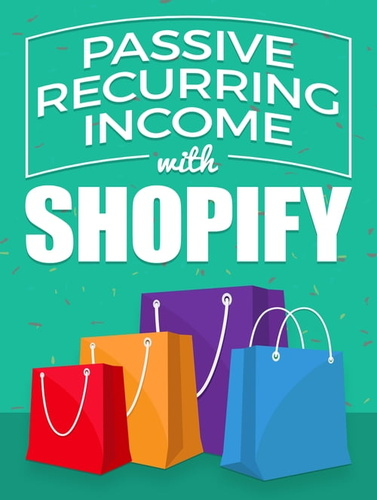 passive-recurring-income-with-shopify