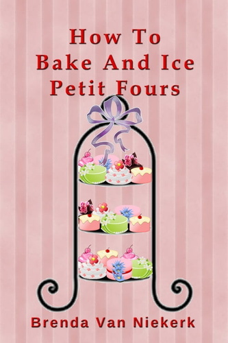 how-to-bake-ice-petit-fours