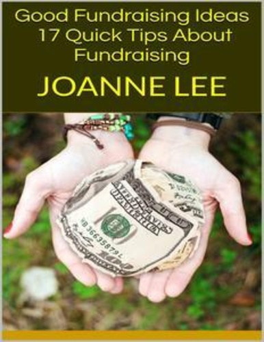 good-fundraising-ideas-17-quick-tips-about