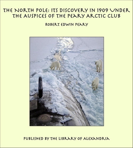 north-pole-its-discovery-in-1909-under-the
