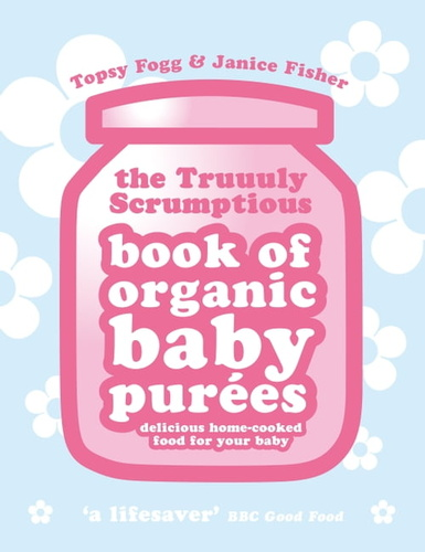 truuuly-scrumptious-book-of-organic-baby-purees