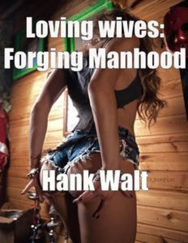 loving-wives-forging-manhood