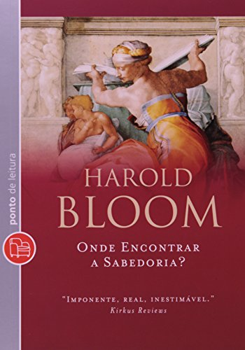 Onde encontrar a sabedoria? - Harold Bloom