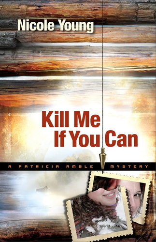 kill me if you can (patricia amble mystery book