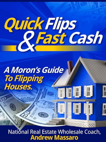 quick-flips-fast-cash-a-moron-guide-to