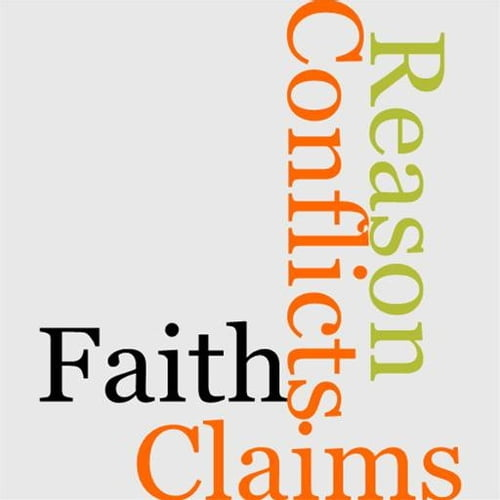 reason-faith-their-claims-conflicts