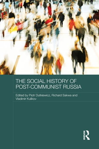 social-history-of-post-communist-russia-the