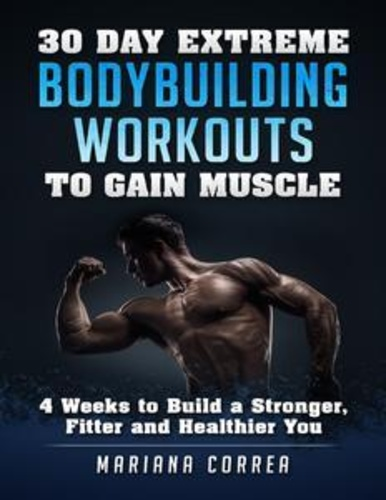 30-day-extreme-bodybuilding-workouts-to-gain