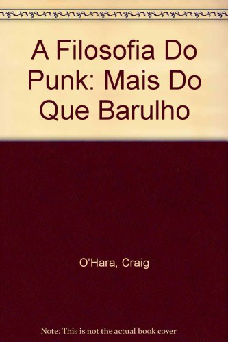 A Filosofia do Punk - Craig O'Hara