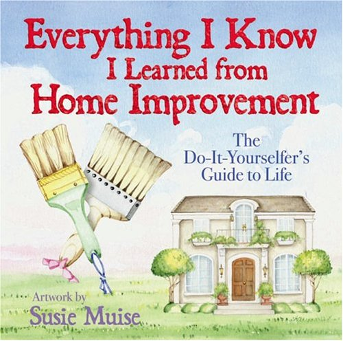 everything-i-know-i-learned-from-home-improvement