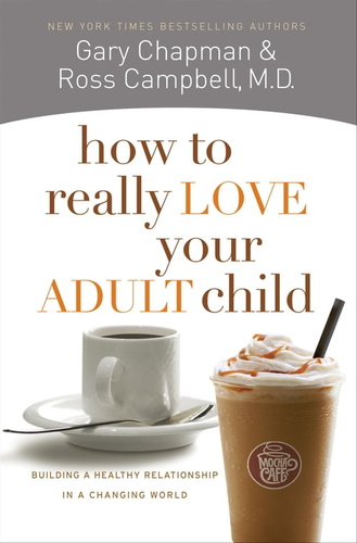 how-to-really-love-your-adult-child