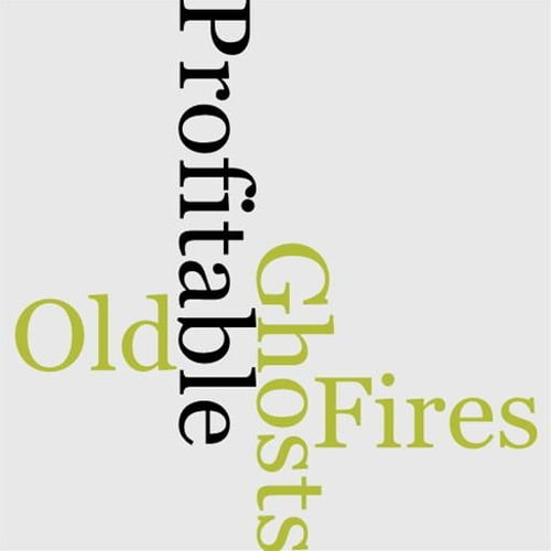 old-fires-profitable-ghosts