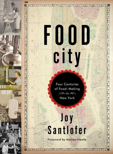 food-city-four-centuries-of-food-making-in-new