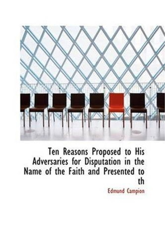 ten-reasons-proposed-to-his-adversaries-for