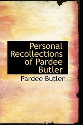personal-recollections-of-pardee-butler