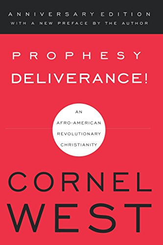 Prophesy deliverance - Cornel West