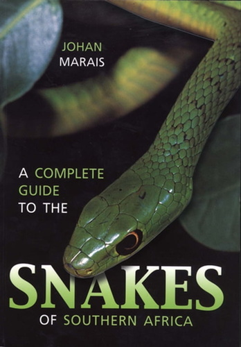 complete-guide-to-the-snakes-of-southern-africa-a