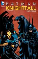 BATMAN - KNIGHTFALL, V.3