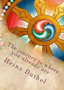 eBook - THE JOURNEY TO WHERE YOU ALREADY ARE