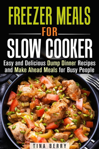 freezer meals for slow cooker : easy and