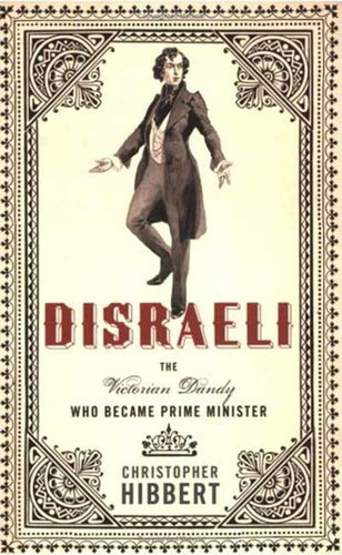 disraeli: the victorian dandy who became prime