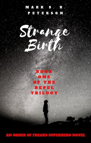 strange birth: book one in the repel trilogy