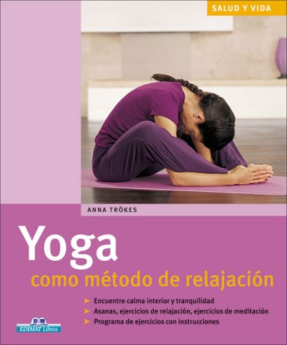 yoga como metodo de relajacion/ yoga as relaxation
