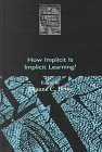 how-implicit-is-implicit-learning
