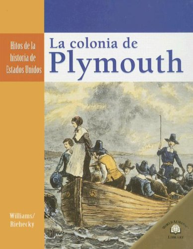 colonia de plymouth/ the plymouth colony, la
