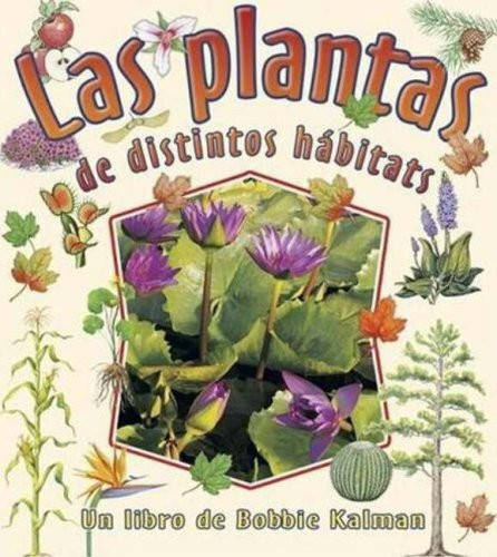 plantas de distintos habitats/ plants with, las