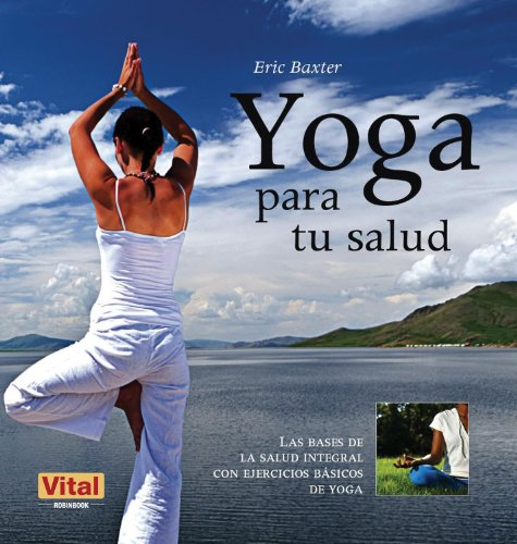yoga para tu salud / yoga for your health