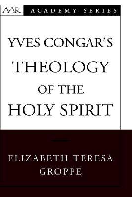 yves-congar-theology-of-the-holy-spirit