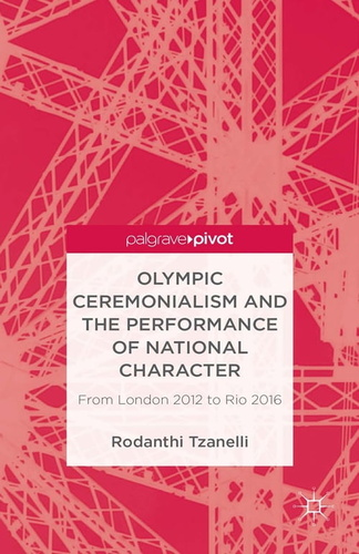 olympic ceremonialism and the performance of