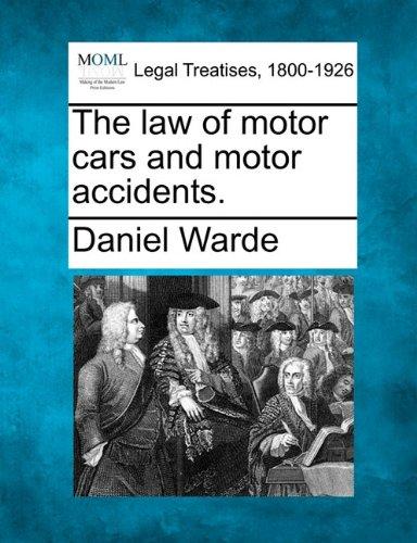 law of motor cars and motor accidents., the