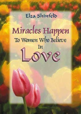 miracles-happen-to-women-who-believe-in-love