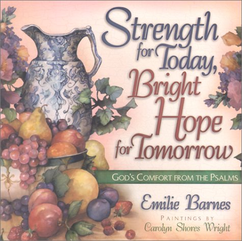 strength-for-today-bright-hope-for-tomorrow