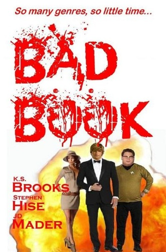bad book by k.s. brooks, stephen hise & jd mader